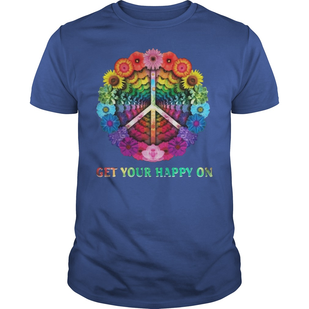 Hippie Peace Get Your Happy Flowers Shirt