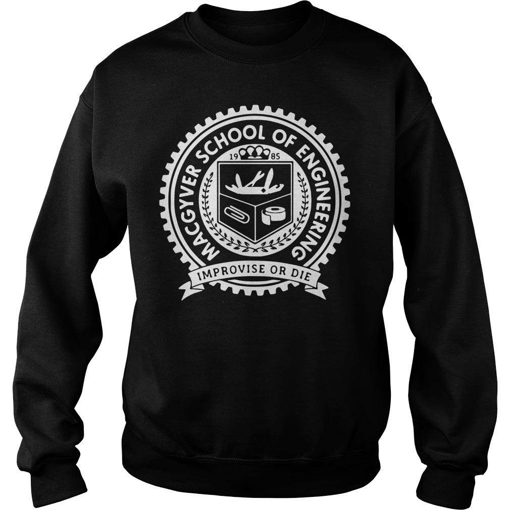 Macgyver School Of Engineering Improvise Or Die Sweatshirt