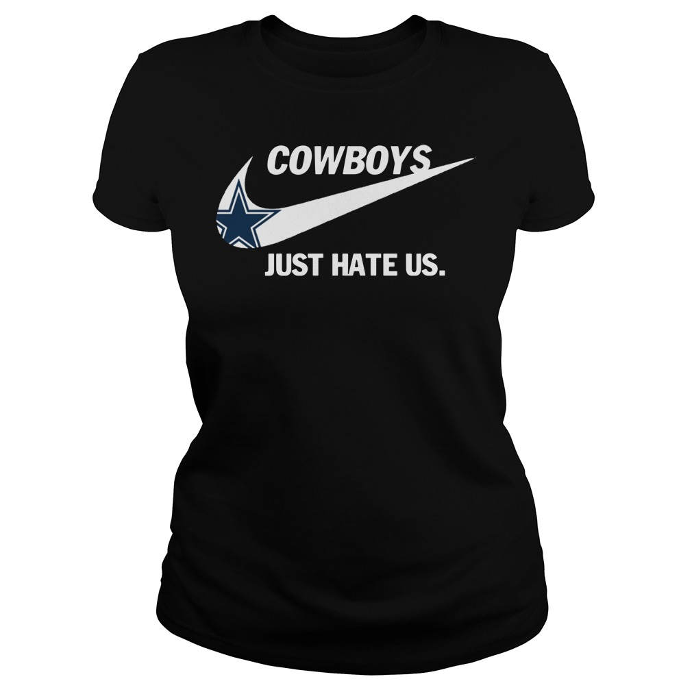Official Cowboys Just Hate Us Ladies Shirt