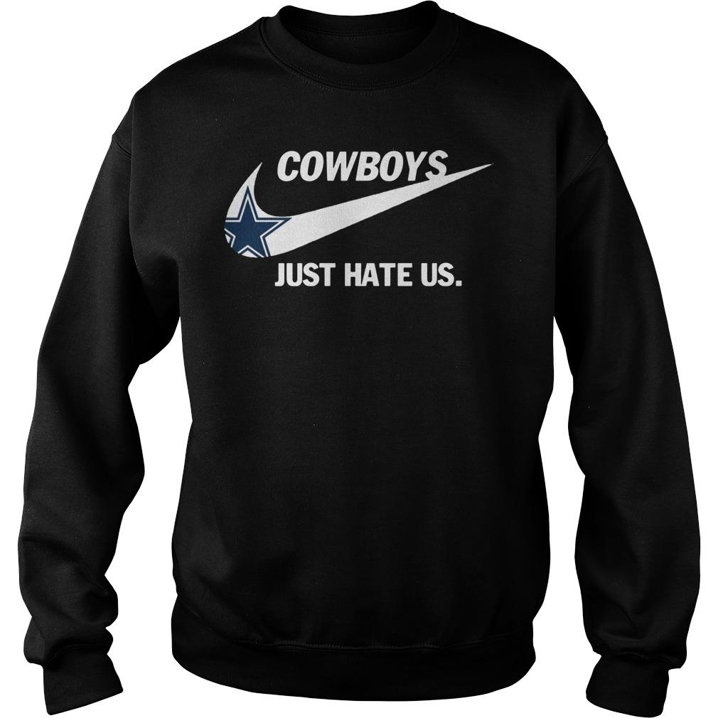 Official Cowboys Just Hate Us Sweatshirt