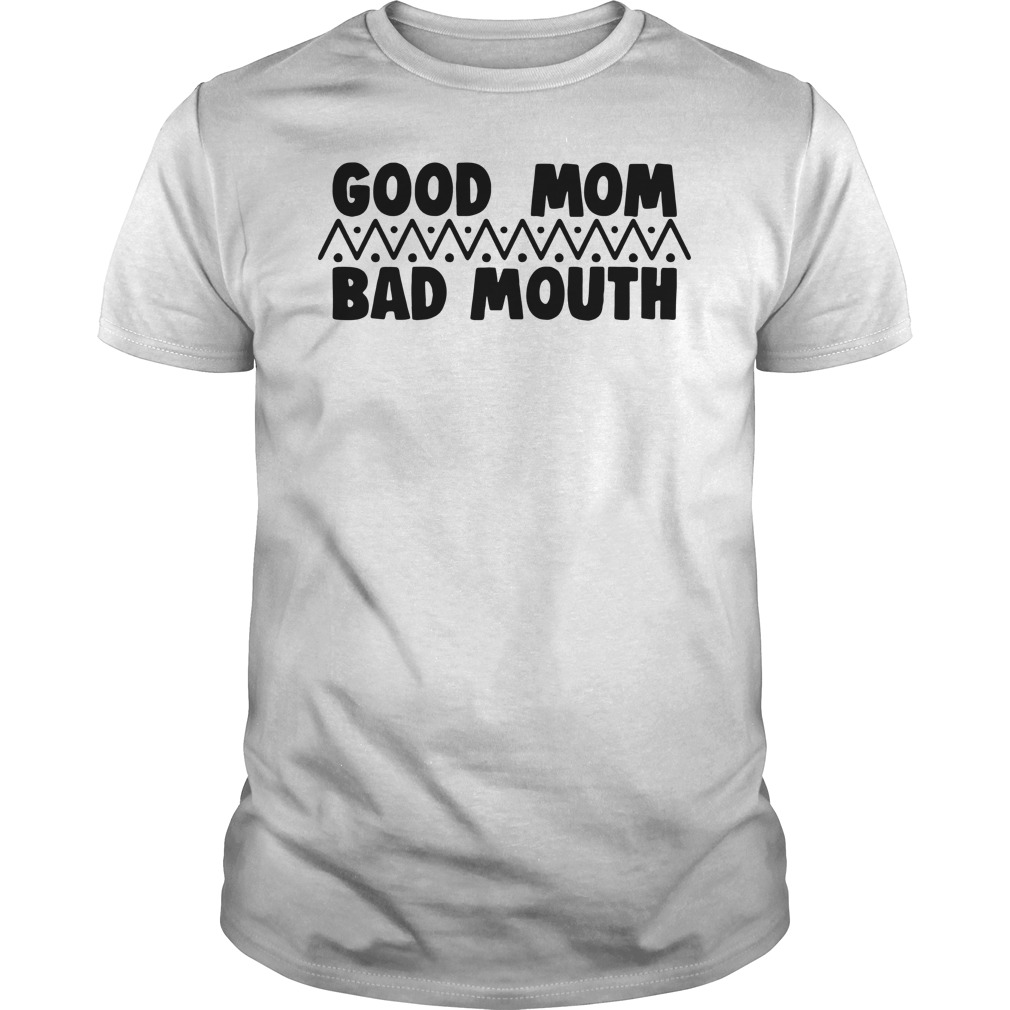 Official Good Mom Bad Mouth Shirt