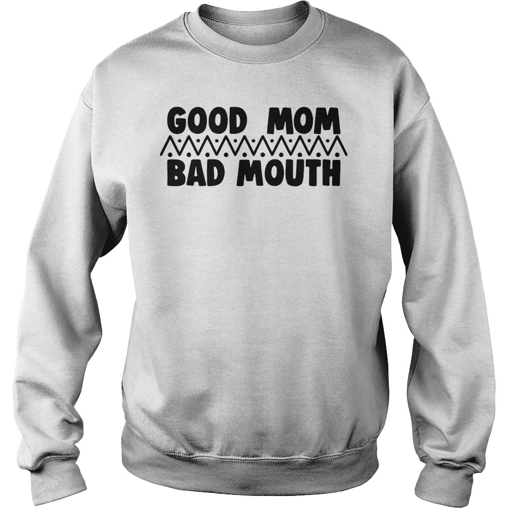Official Good Mom Bad Mouth Sweatshirt