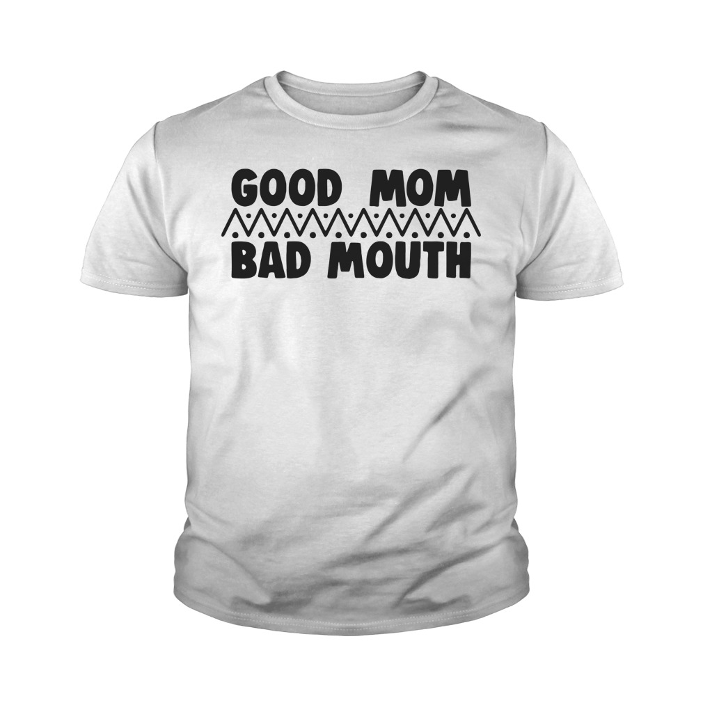 Official Good Mom Bad Mouth Youth Shirt