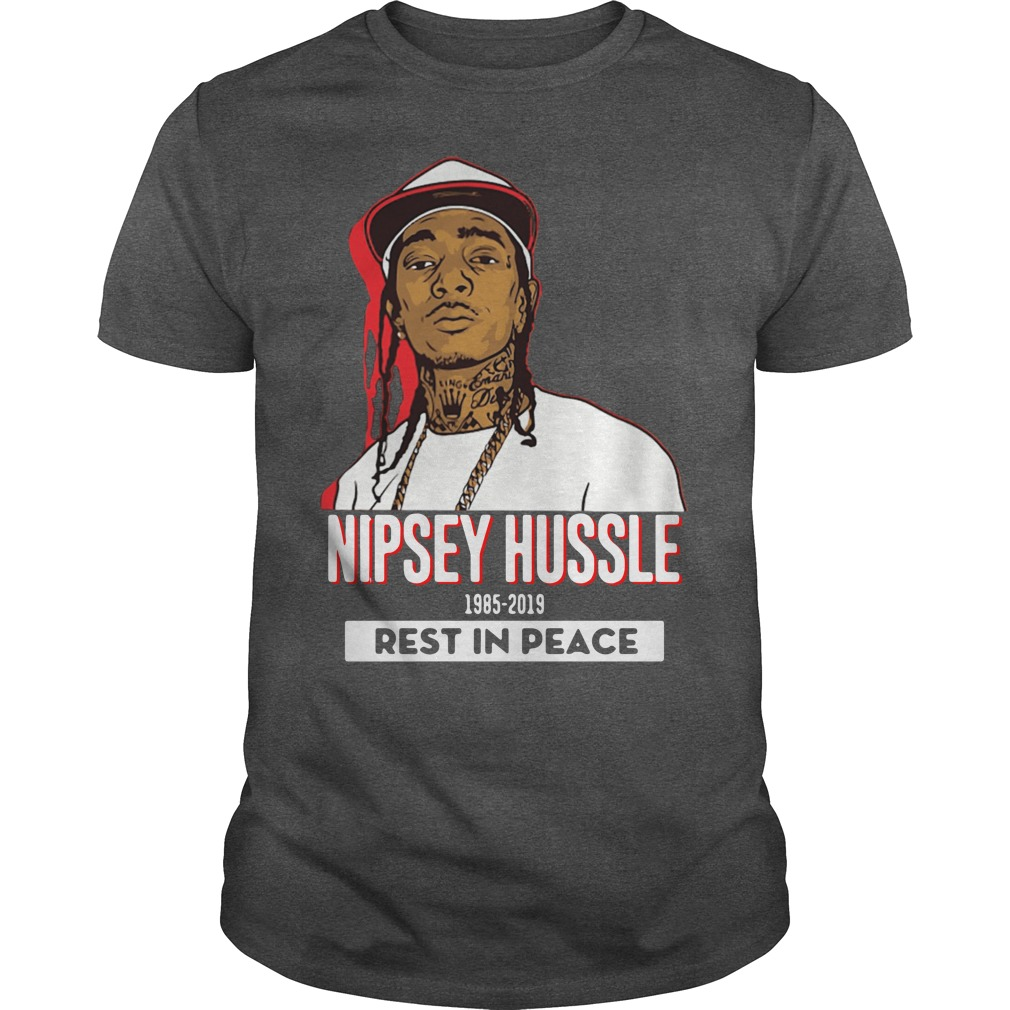 Rip Nipsey Hussle 1985 2019 Rest In Peace Shirt