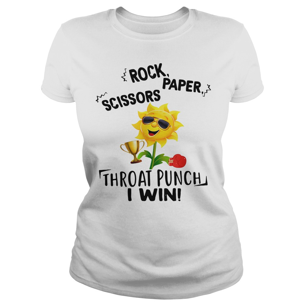 Rock Paper Scissors Throat Punch I Win Ladies Shirt