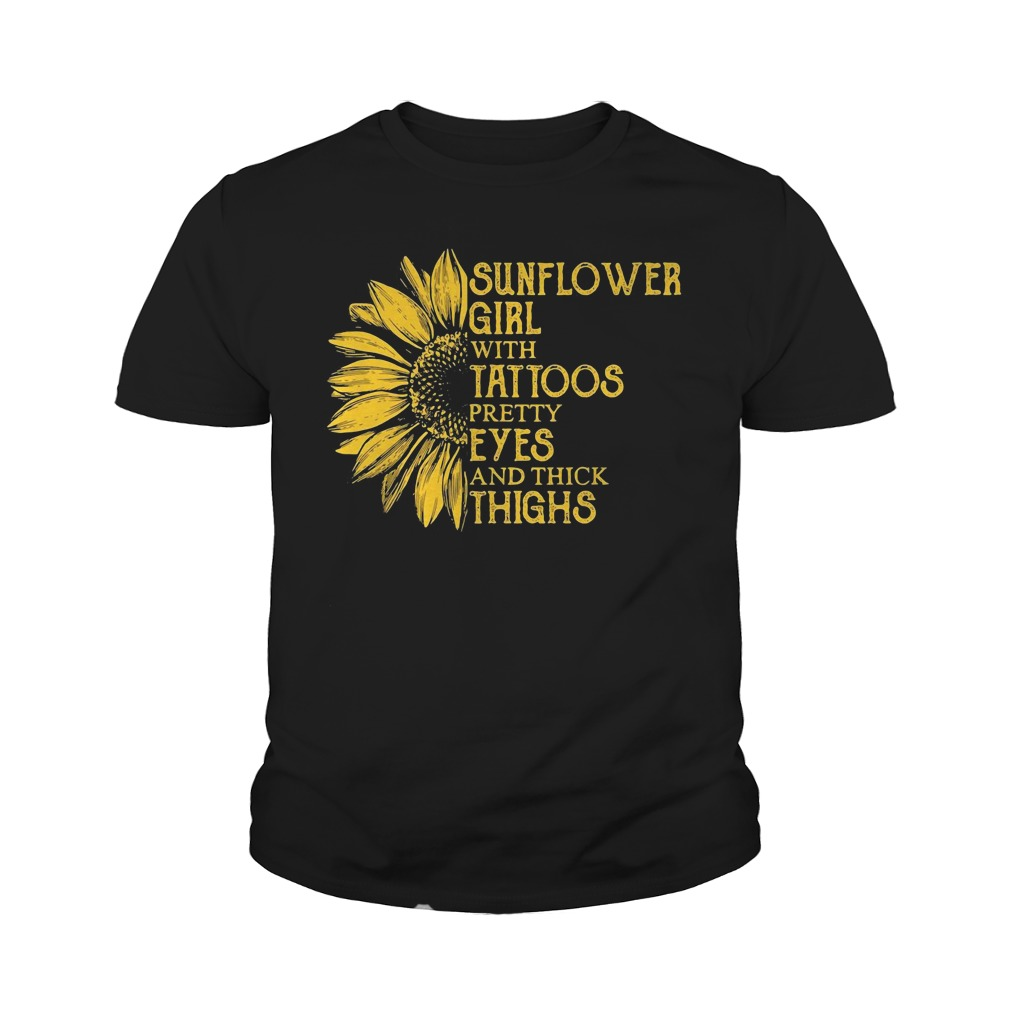 Sunflower Girl With Tattoos Pretty Eyes And Thick Thighs Youth Shirt