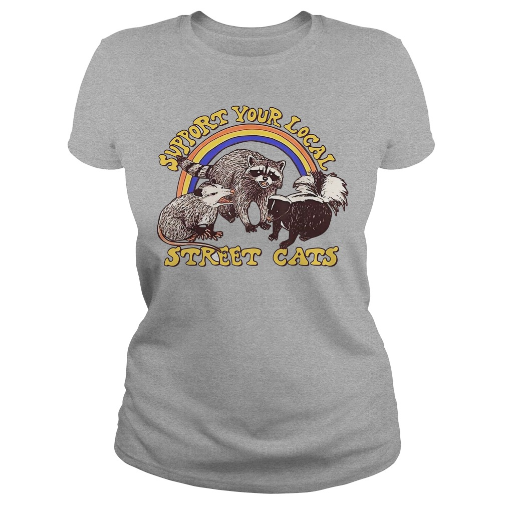 Support Your Local Street Cats Ladies Shirt