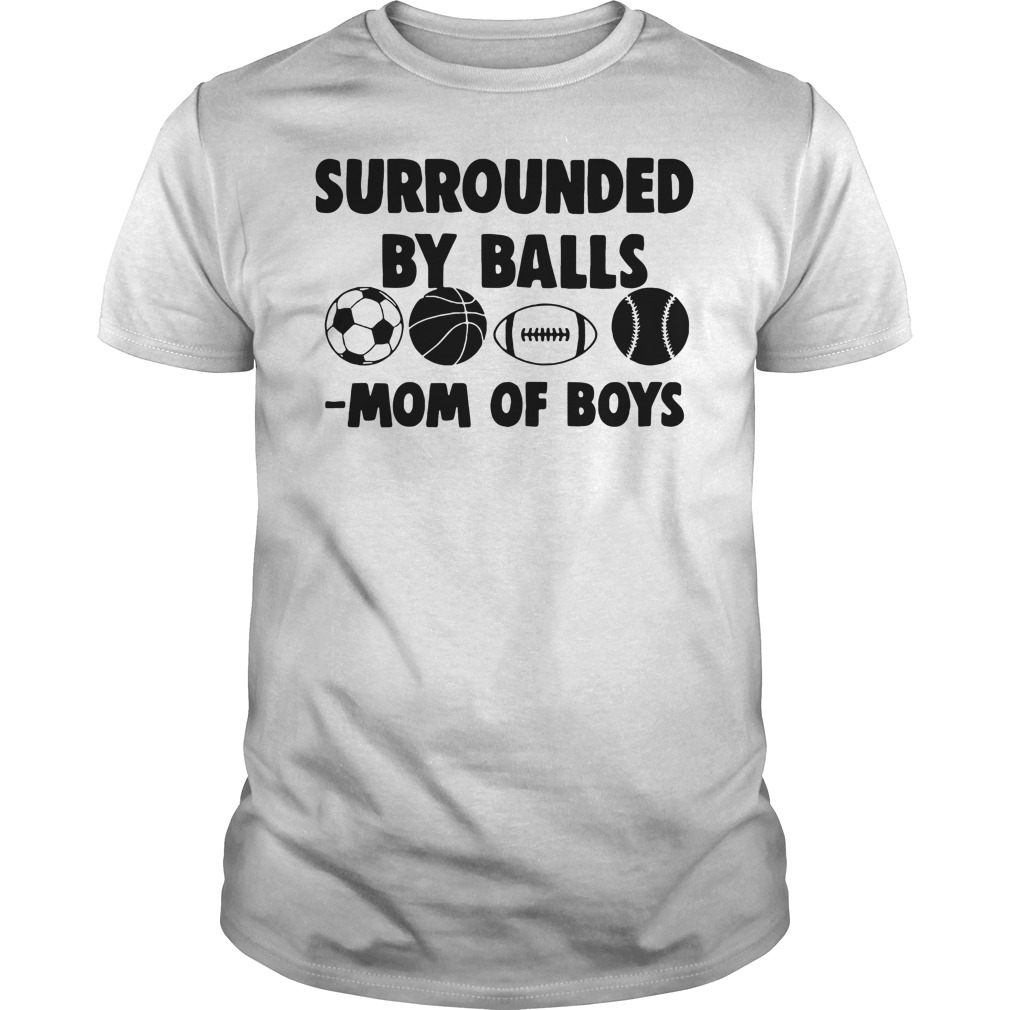 342b592a Surrounded By Balls Mom Of Boys Shirt, Ladies, Hoodie and Sweatshirt