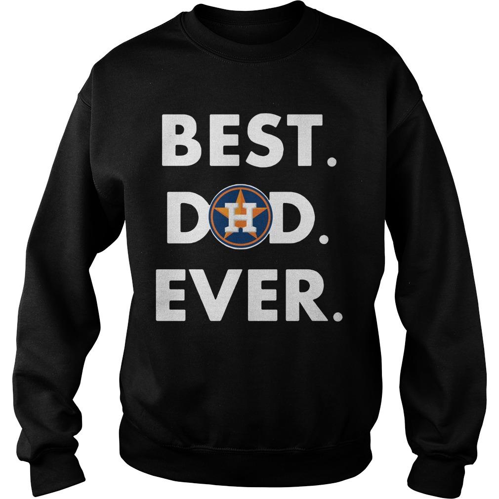 Best Houston Astros Dad Ever Shirt sweater