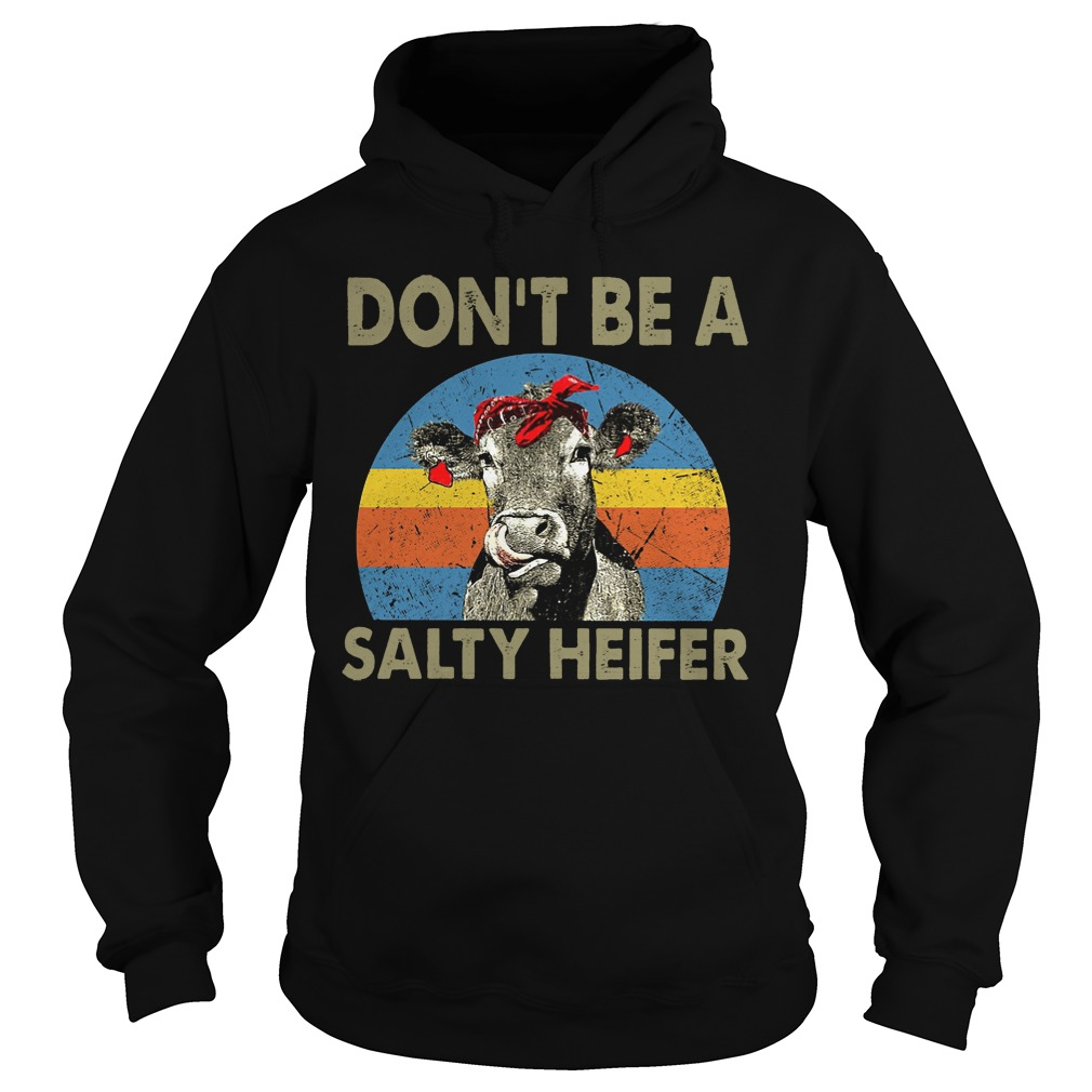Cow Don't Be A Salty Heifer Retro Sunset Shirt hoodie