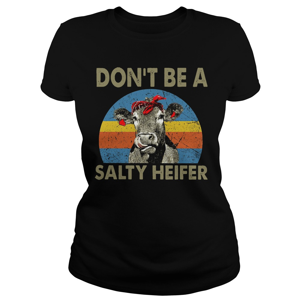 Cow Don't Be A Salty Heifer Retro Sunset Shirt ladies tee