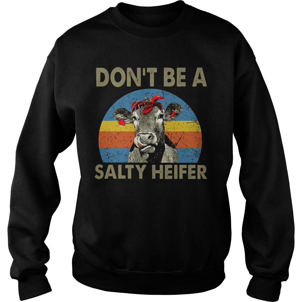 Cow Don't Be A Salty Heifer Retro Sunset Shirt sweater