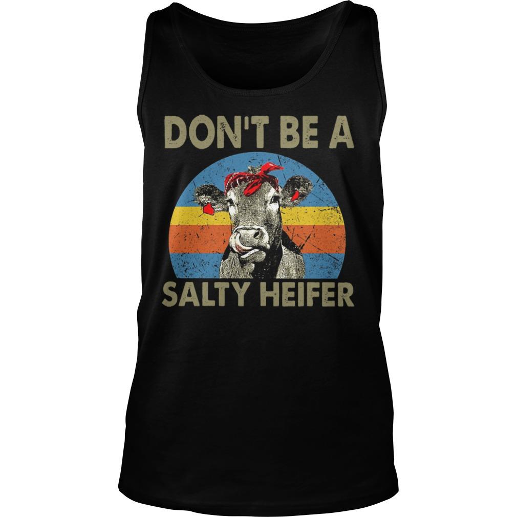 Cow Don't Be A Salty Heifer Retro Sunset Shirt tank top