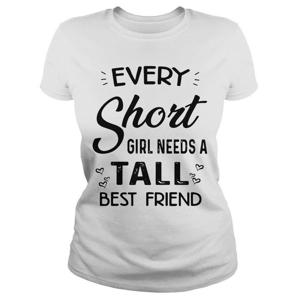 14613ef2a Every Short Girl Needs A Tall Best Friend Shirt, Hoodie, Tanks and ...