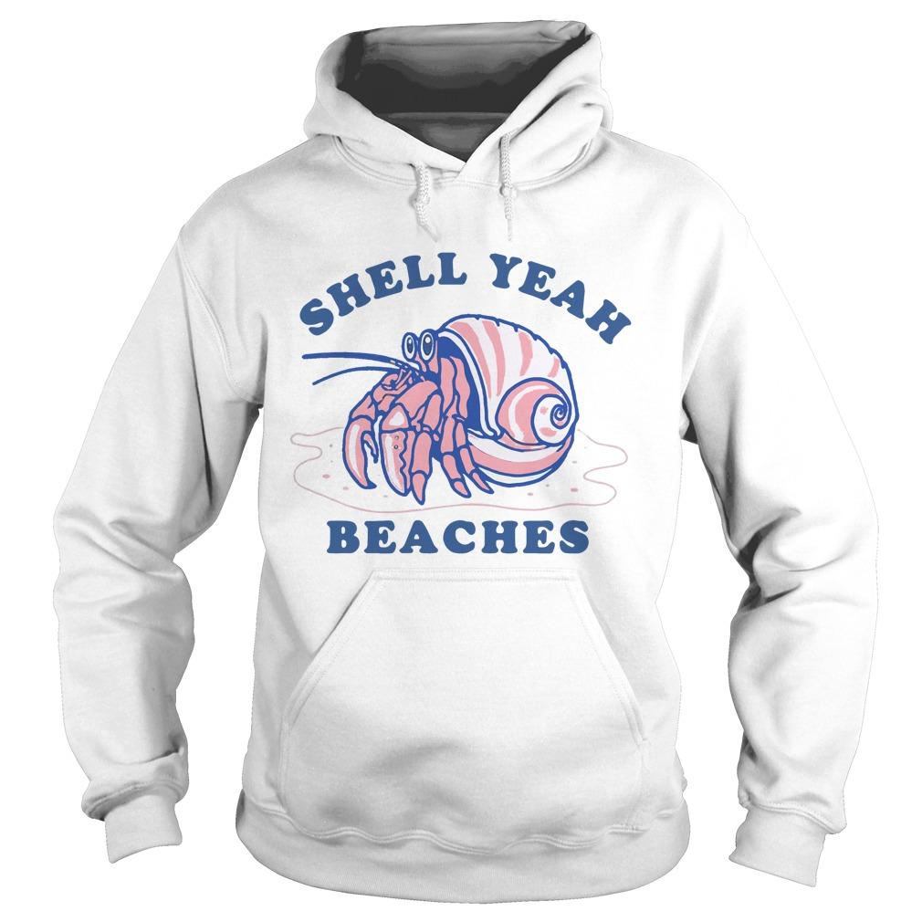 Hermit Crab Shell Yeah Beaches Shirt hoodie