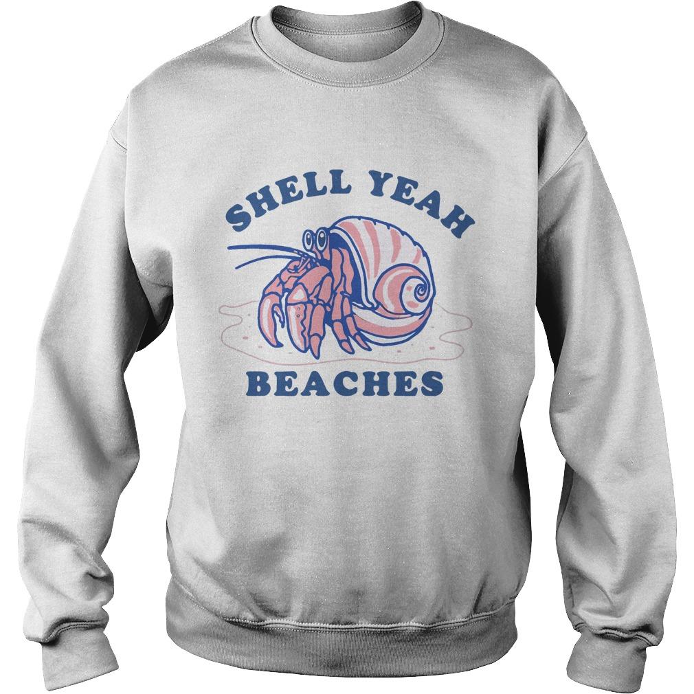 Hermit Crab Shell Yeah Beaches Shirt sweater
