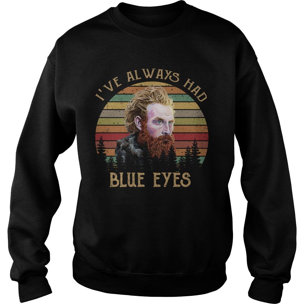I've Always Had Blue Eyes Vintage Game Of Thrones Shirt sweater