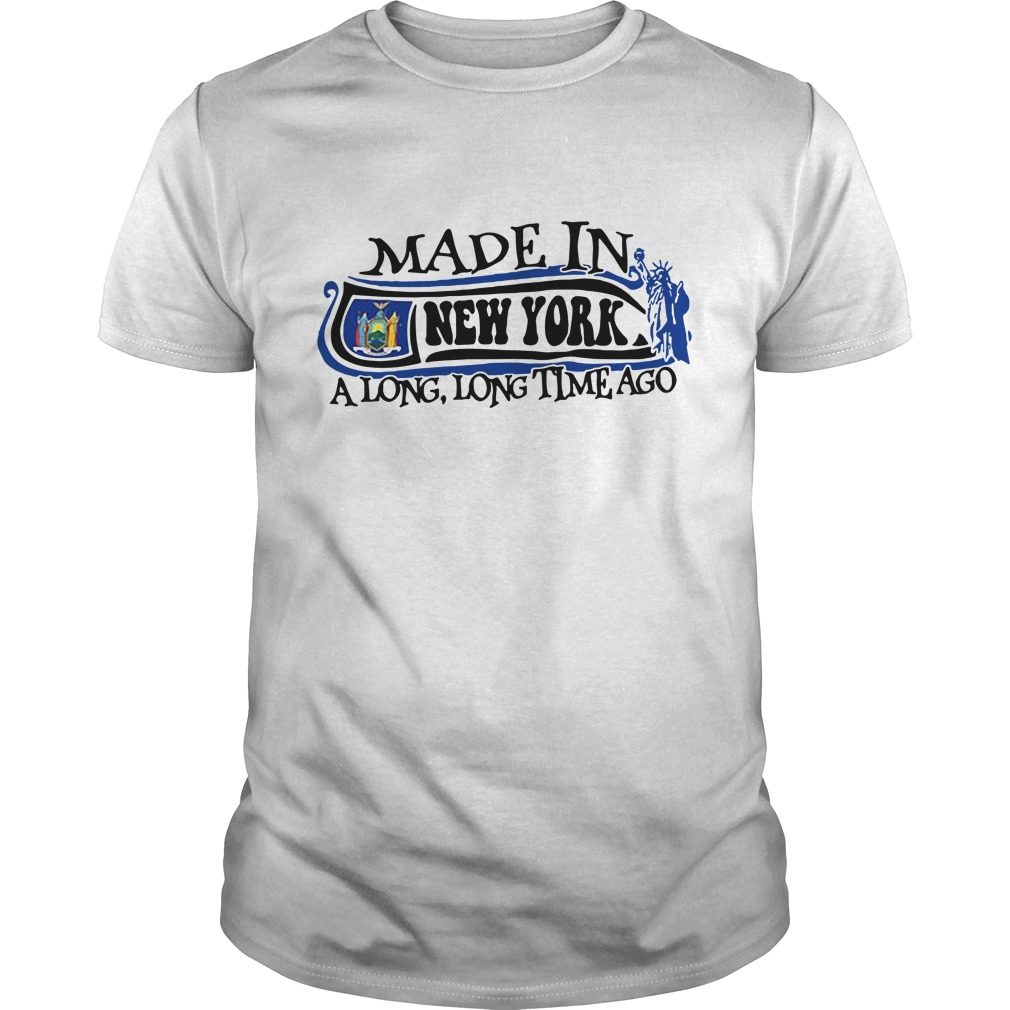 Made In New York A Long Long Time Ago Shirt