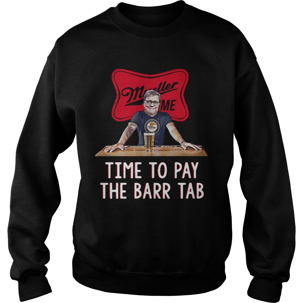 Mueller Barr Time Time To Pay The Bar Tab Shirt sweater