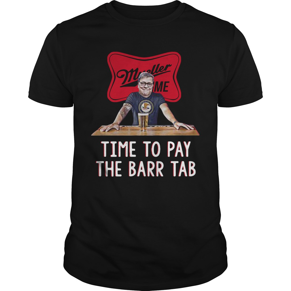Mueller Barr Time Time To Pay The Bar Tab Shirt