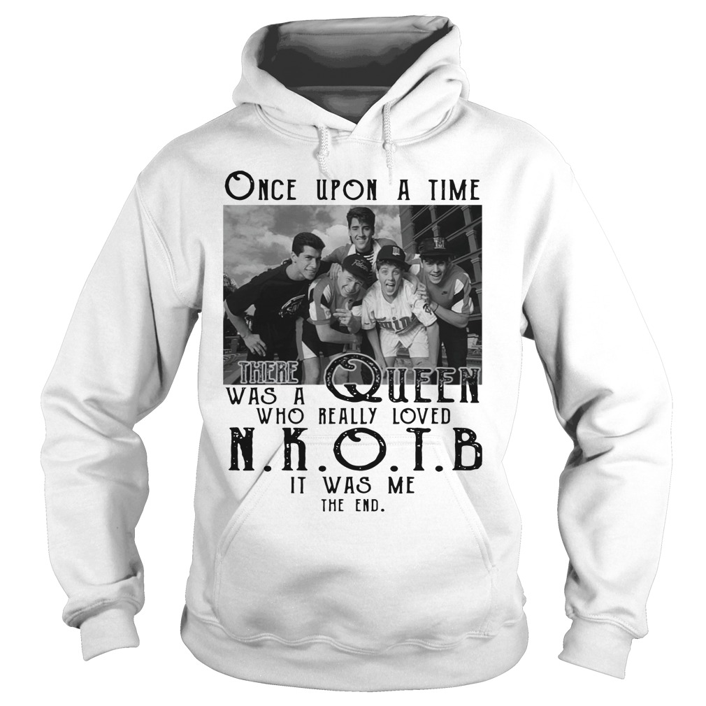 Once Upon A Time A Queen Loved NKOTB Shirt hoodie