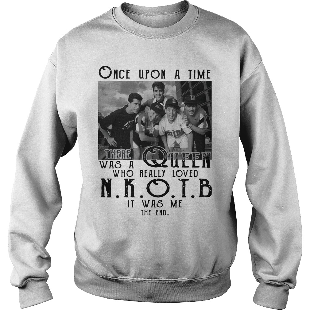 Once Upon A Time A Queen Loved NKOTB Shirt sweater