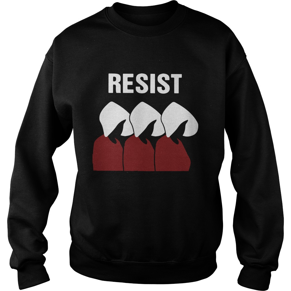 Resist The Handmaid's Tale Shirt sweater