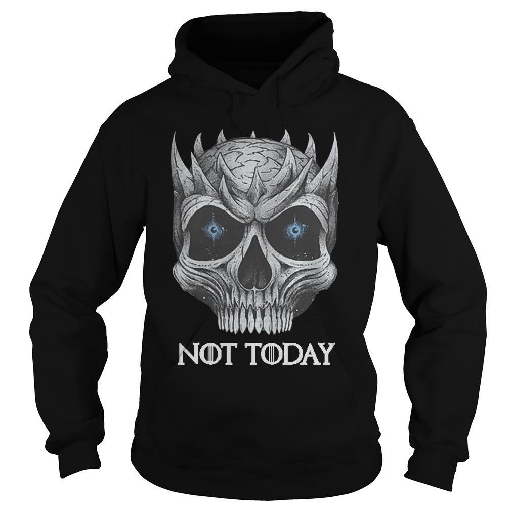 Skull Night King Not Today Shirt hoodie