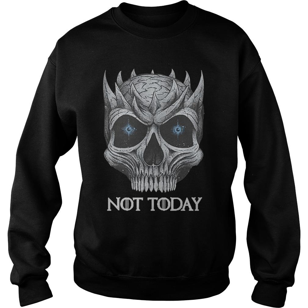 Skull Night King Not Today Shirt sweater