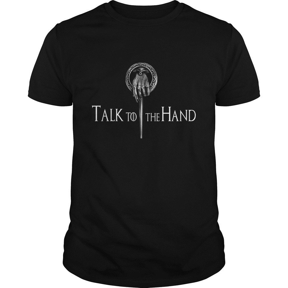 Talk To The Hand Game Of Thrones Shirt