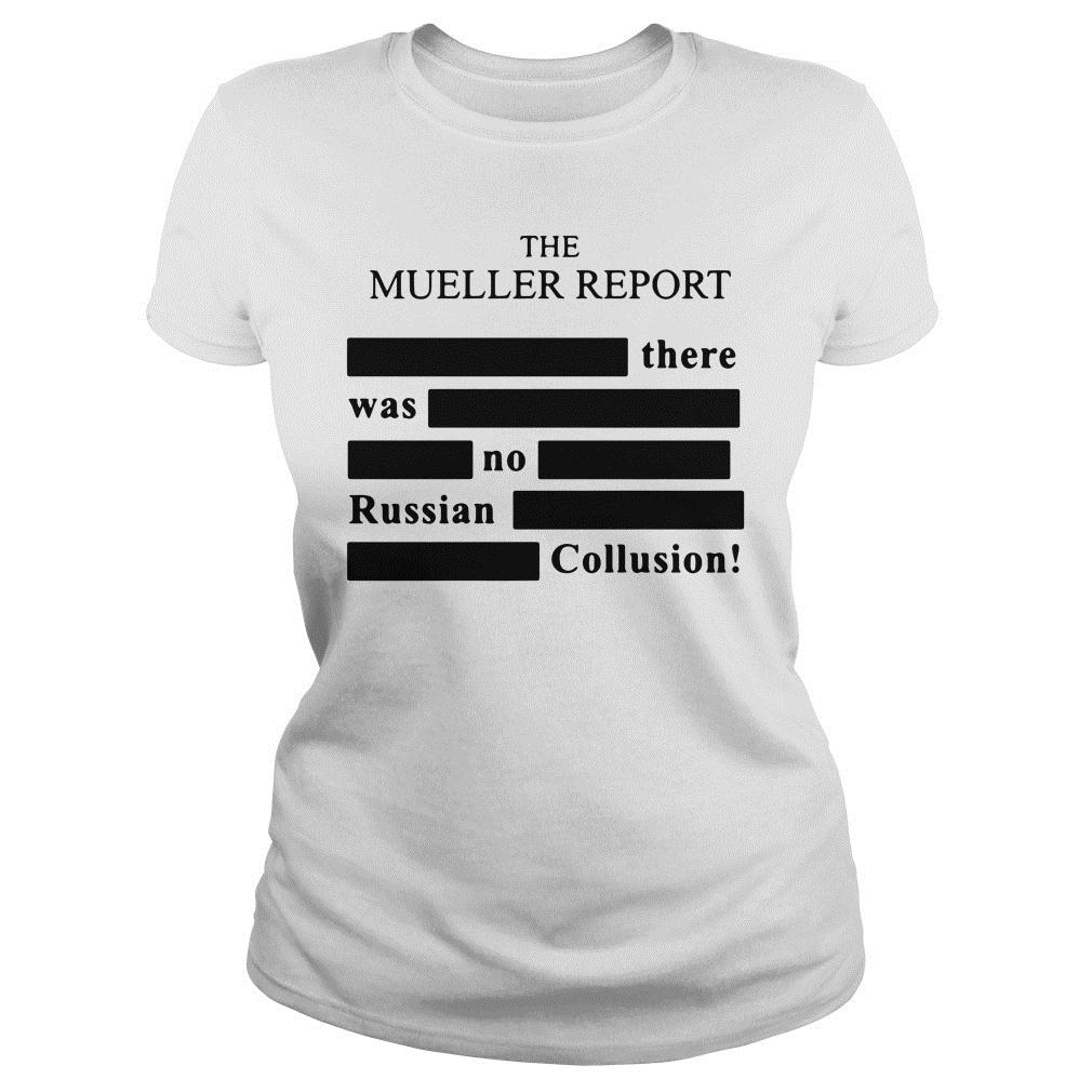 The Mueller Report There Was No Russian Collusion Shirt ladies tee