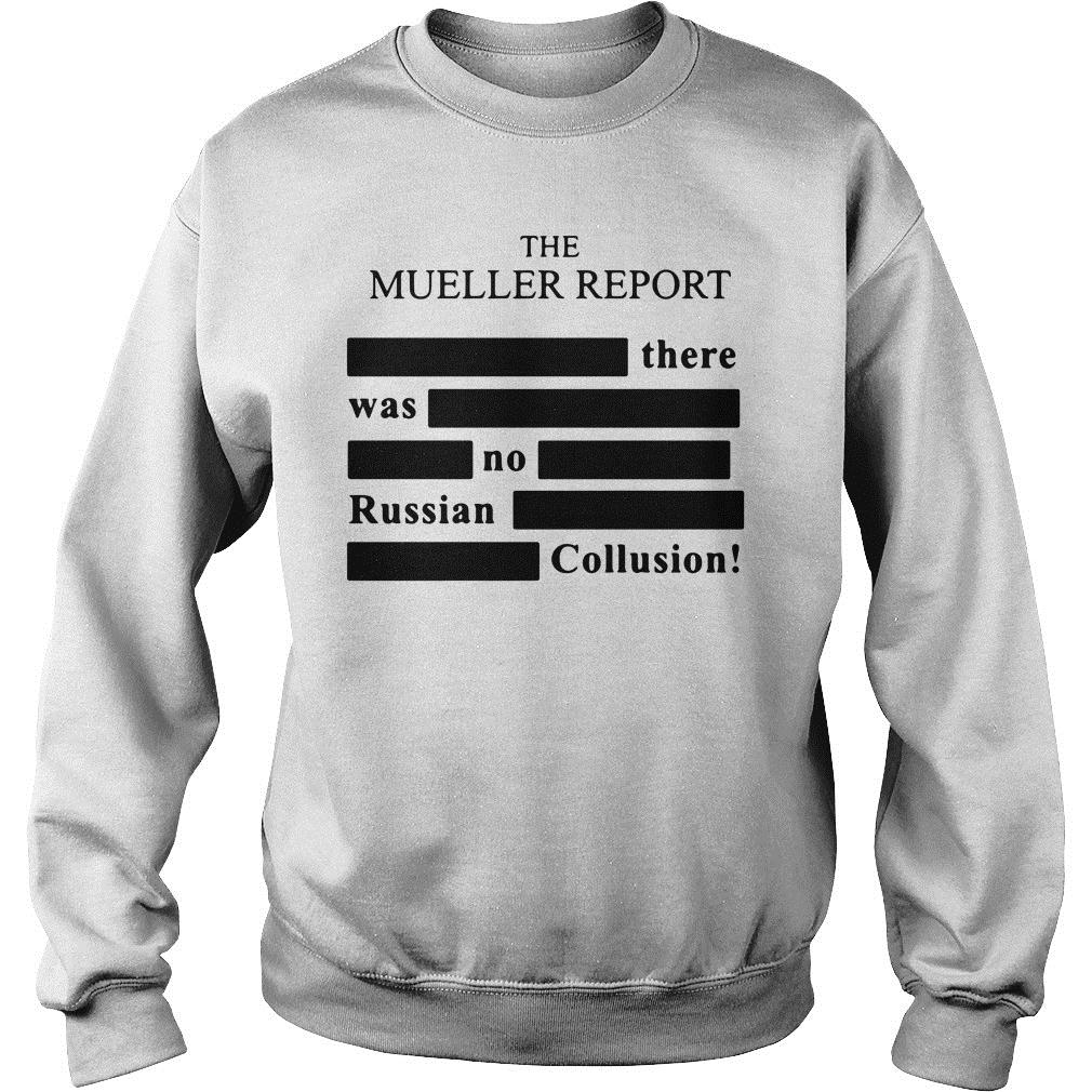 The Mueller Report There Was No Russian Collusion Shirt sweater