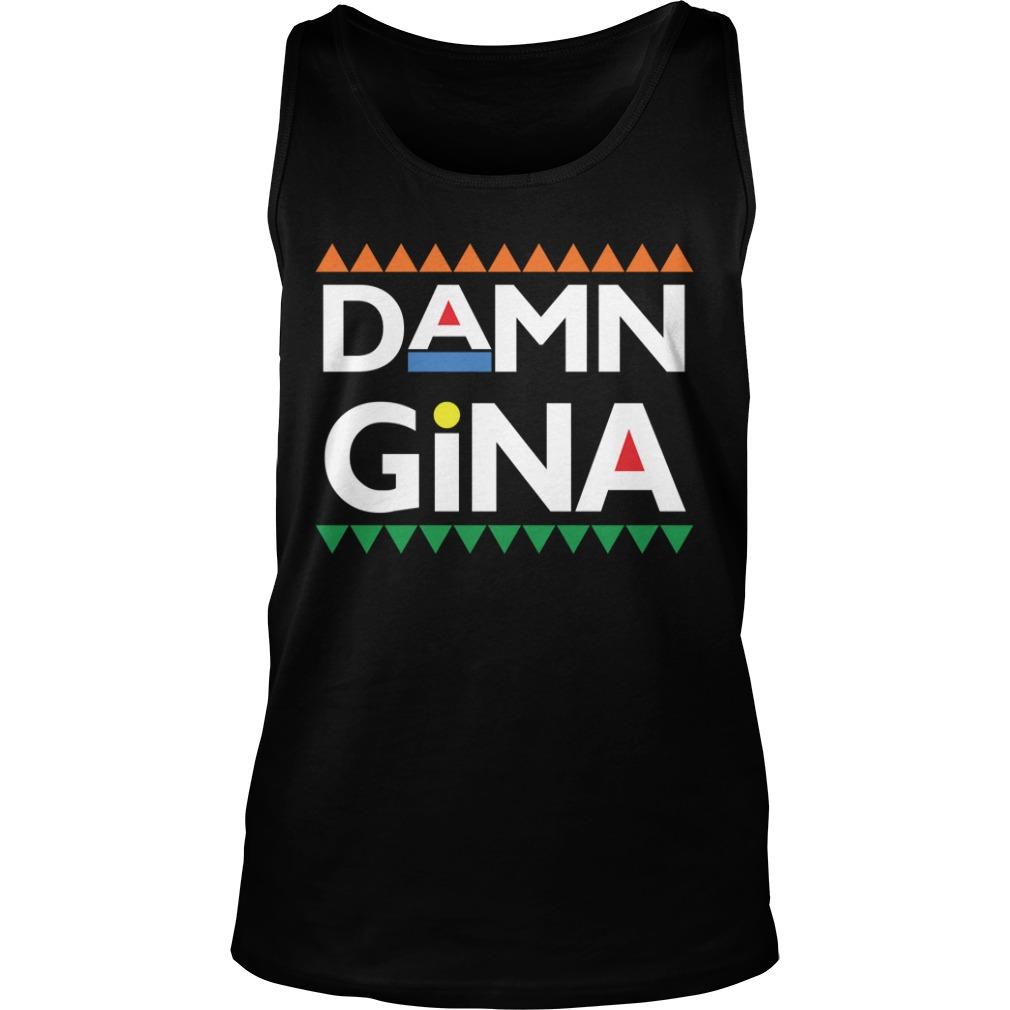 Damn Gina Shirt tank top