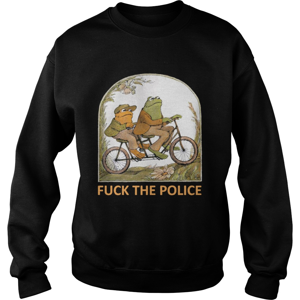 Frog and Toad Fuck The Police - Frog and Toad Fck The Police Shirt sweater