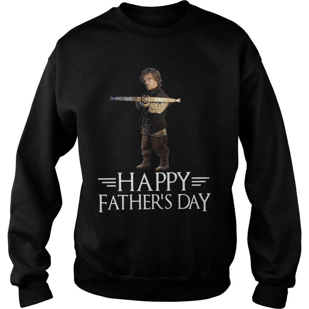 Game of Thrones Tyrion Lannister Happy Fathers Day Shirt sweater