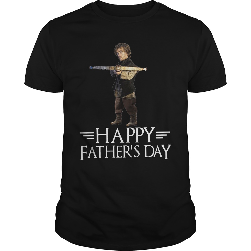 Game of Thrones Tyrion Lannister Happy Fathers Day Shirt
