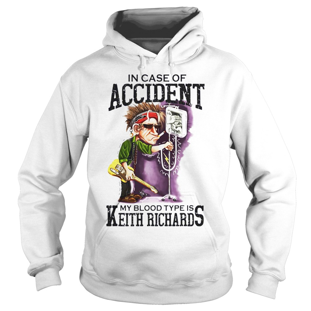 In Case Of Accident My Blood Type Is Keith Richards Shirt hoodie