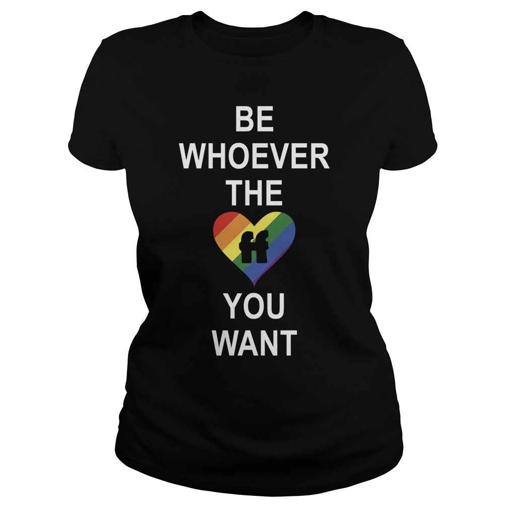 LGBT Be Whoever The You Want Shirt ladies tee