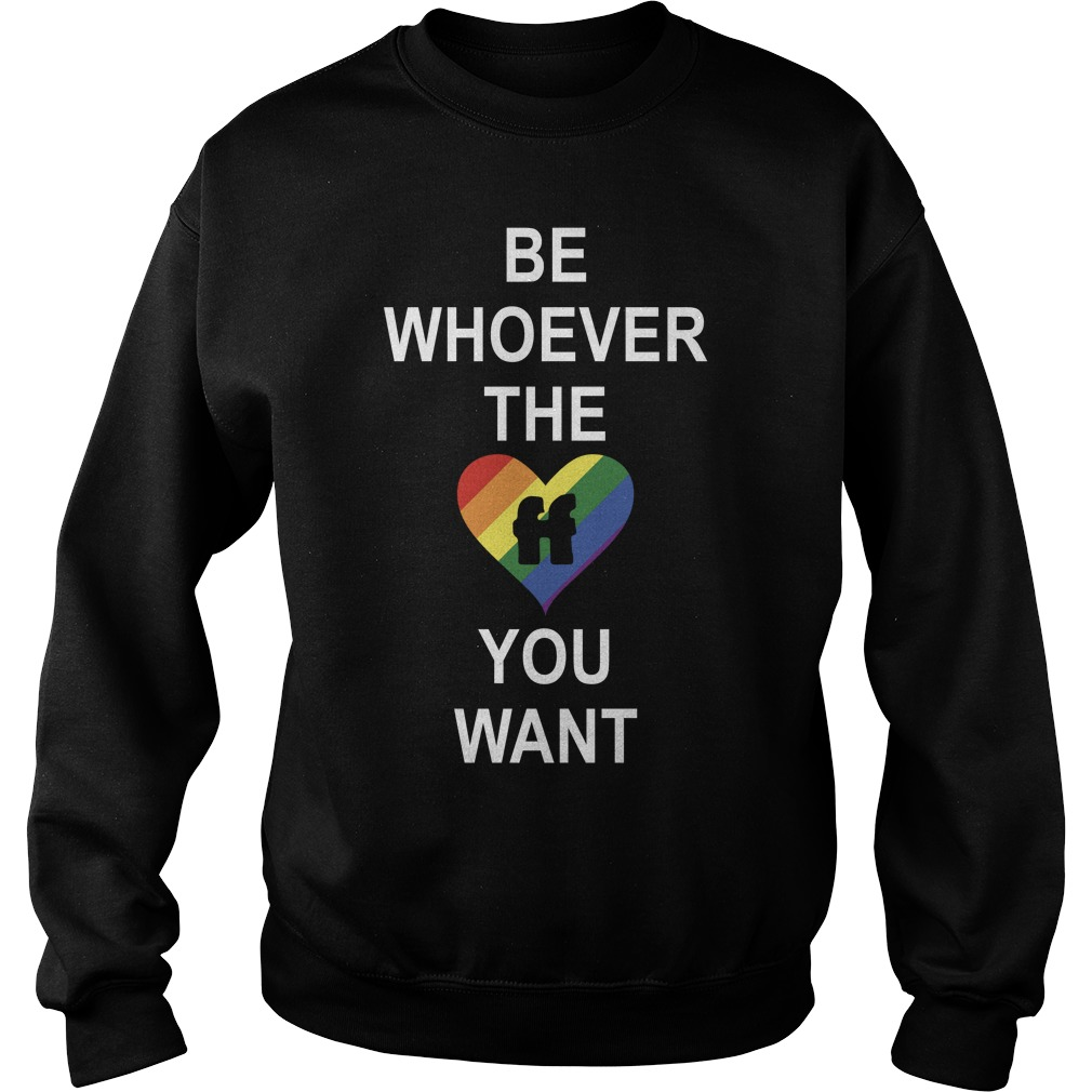 LGBT Be Whoever The You Want Shirt sweater