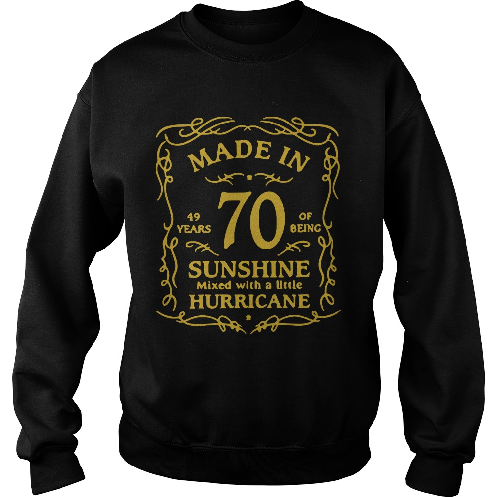 Made In 49 Year 70 Of Being Sunshine Mixed With A Little Hurricane Shirt sweater