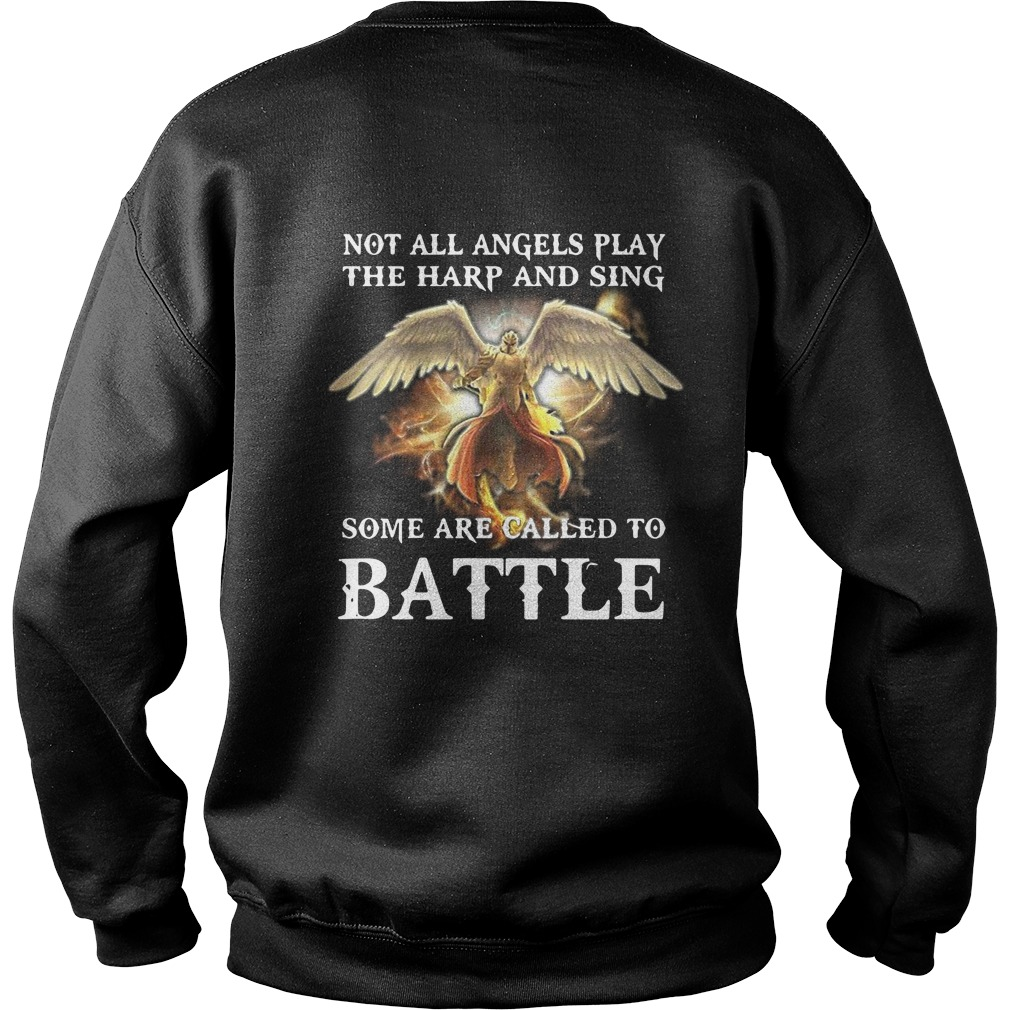 Not All Angels Play The Harp And Sing Some Are Called To Battle Shirt sweater