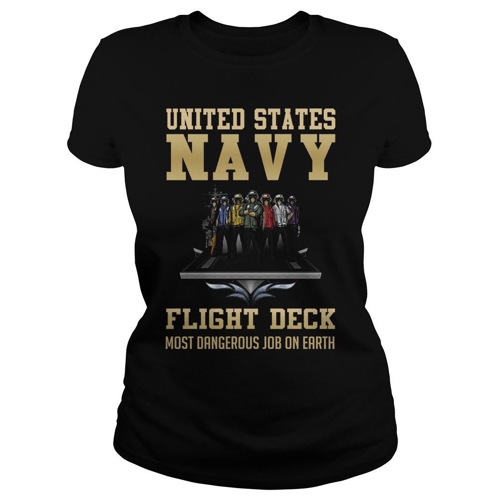 United States Navy Flight Deck Most Dangerous Job On Earth Shirt ladies tee