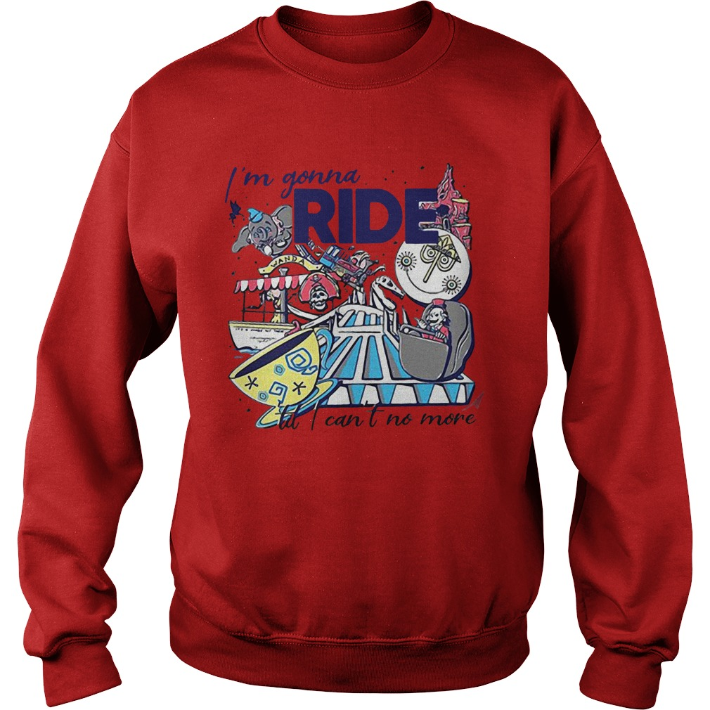 I'm Gonna Ride To I Can't No More Sweater