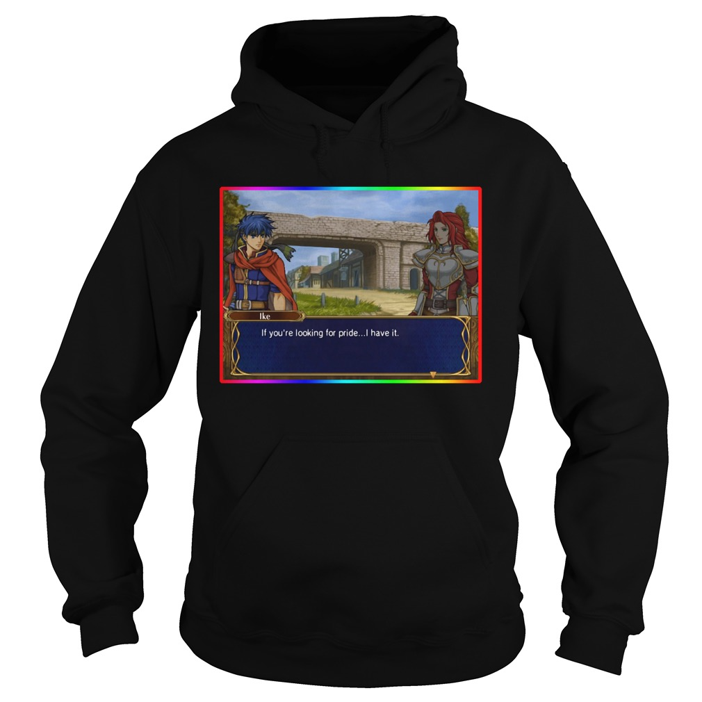 LGBT Ike If You're Looking For Pride I Have It Hoodie