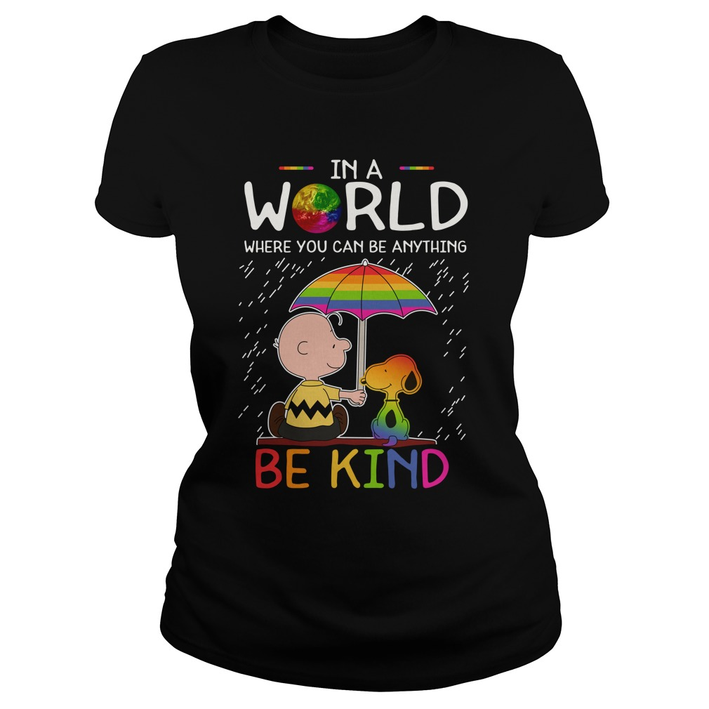 LGBT Snoopy And Charlie Brown In A World Where You Can Be Anything Be Kind Ladies Shirt