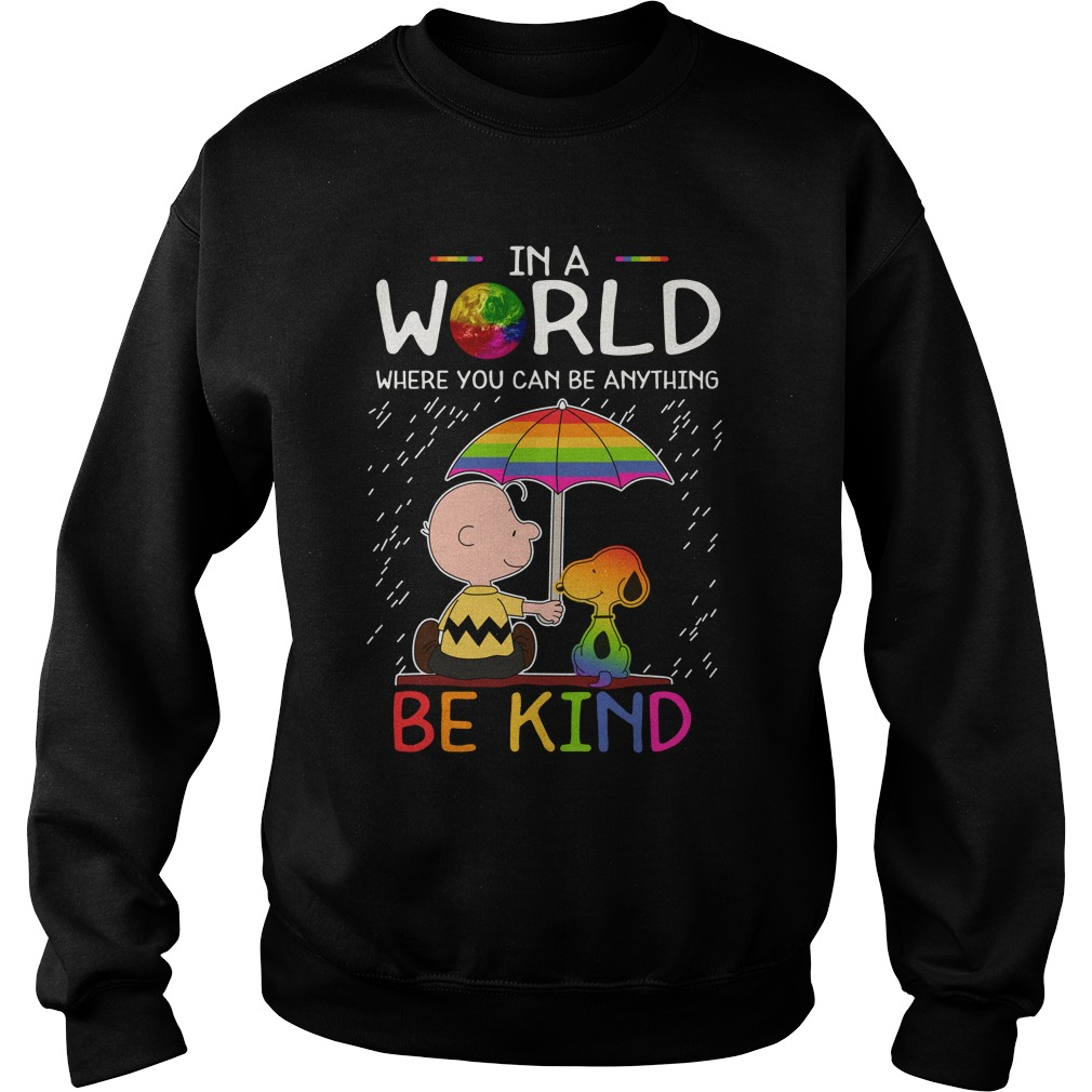 LGBT Snoopy And Charlie Brown In A World Where You Can Be Anything Be Kind Sweater