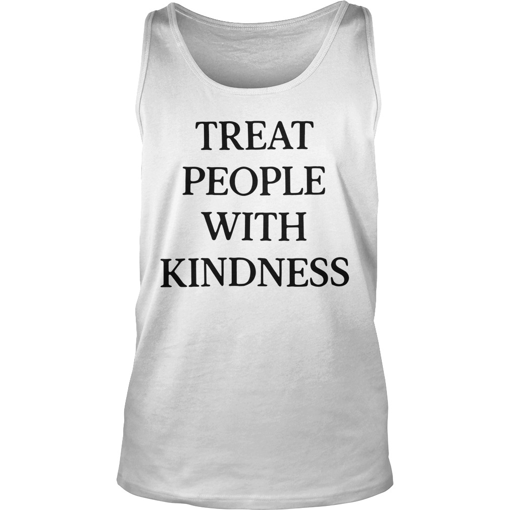 Treat People With Kindness Tank top