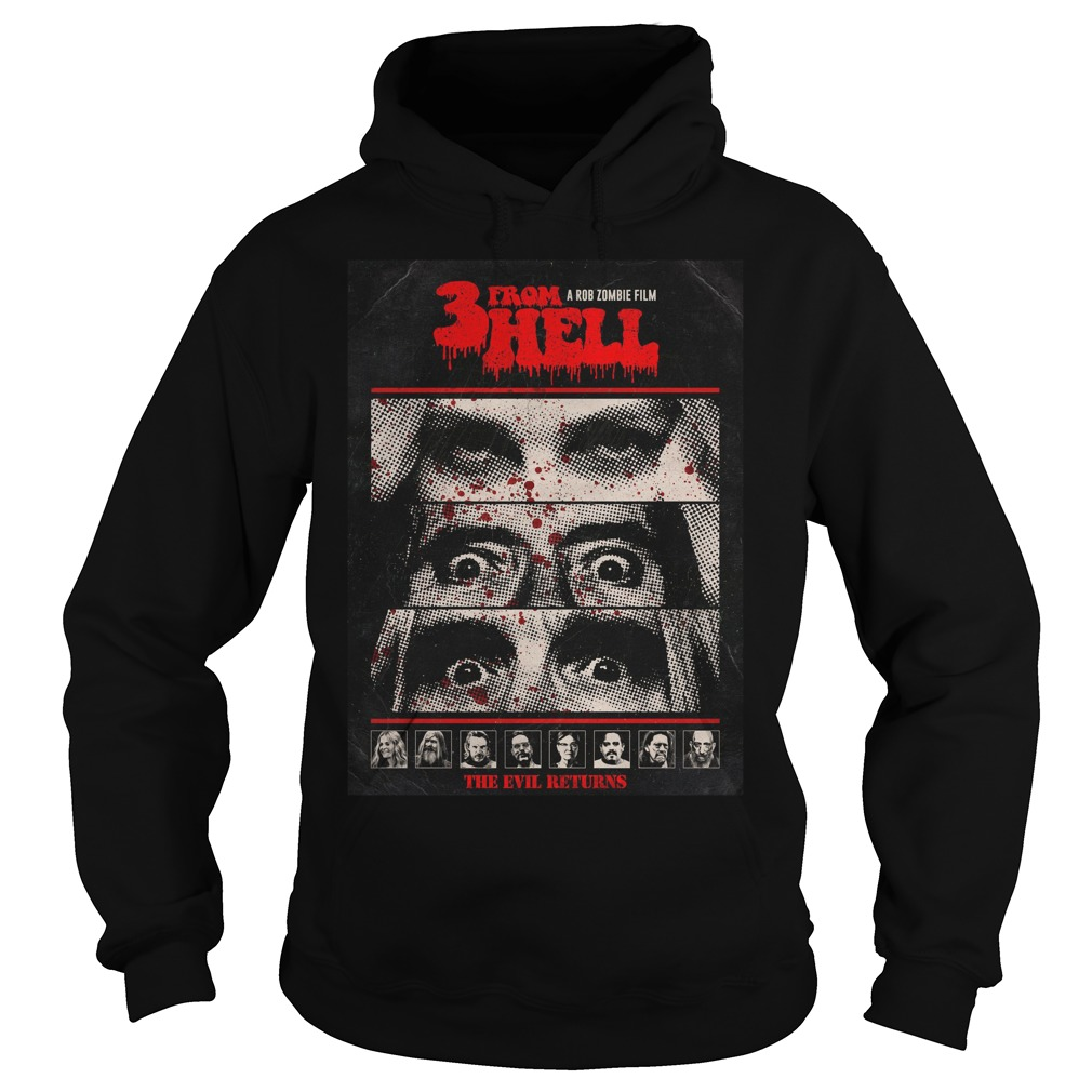 3 From Hell A Rob Zombie Film The Evil Returns Shirt hoodie
