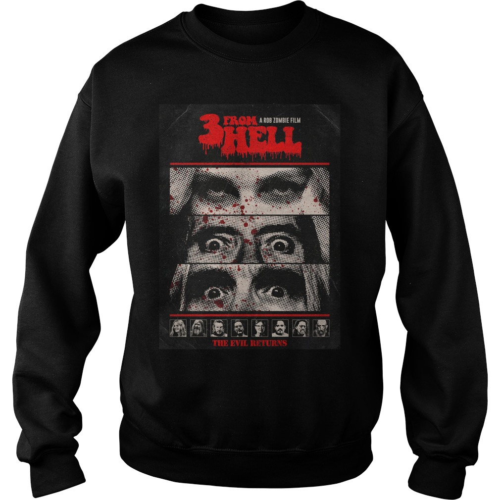 3 From Hell A Rob Zombie Film The Evil Returns Shirt sweater