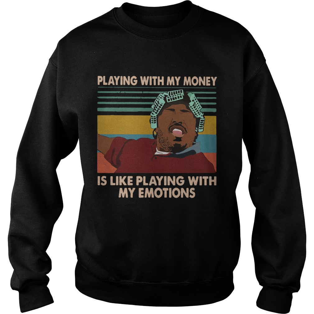 Big Worm Playing With My Money Like Playing With My Emotions Shirt sweater